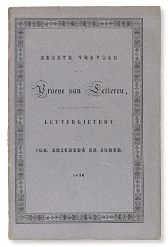 [SPECIMEN BOOK — JOH. ENSCHEDÉ EN ZONEN]. Proeve van Letteren Eerste [& Tweede] Verlvoog. Haarlem, 1830 and 1836.