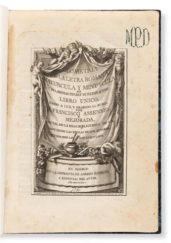 ASSENIO, D. FRANCISCO AND MEJORADA. Geometria de la Letra Romana Mayuscula y Minuscula… Madrid: Andres Ramirez, 1780.