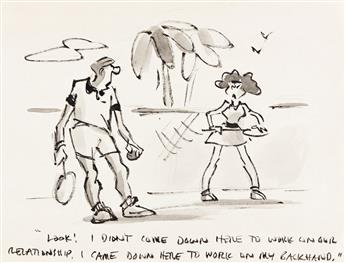 """LEE LORENZ (1933- ) """"Look! I didn't come down here to work on our relationship. I came down here to work on my backhand."""" [NEW YORKER]"""