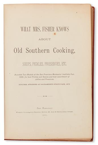 (FOOD AND DRINK.) FISHER, MRS. ABBY. What Mrs. Fisher Knows About Old Southern Cooking.