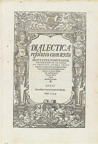 (MEXICAN IMPRINT--1554.) Veracruz, Alonso de la. Recognitio summularum * Dialectica resolutio cum textu Aristotelis.