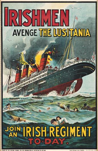 W.E.J. (DATES UNKNOWN).  IRISHMEN AVENGE THE LUSITANIA. Circa 1915. 29x19 inches, 73½x48¼ cm. John Shuley & Co., Dublin.