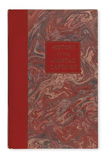 (AMISTAD CAPTIVES.) BARBER, JOHN W. A History of the Amistad Captives: Being a Circumstantial Account of the Capture of the Spanish Sch