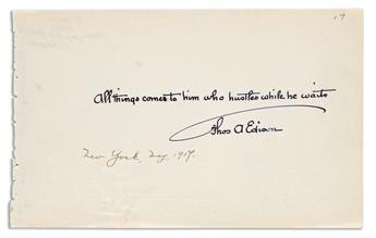 """(INVENTORS.) EDISON, THOMAS A. Autograph Quotation Signed: """"All things come to him who hustles while he waits / Thos A Edison,"""""""