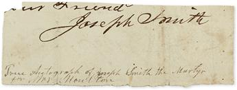 (MORMONS.) SMITH, JOSEPH. Clipped Signature, removed from a letter, including only a fragment of the closing, Your Friend,