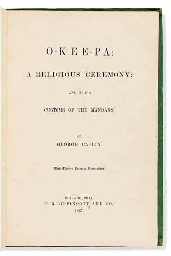 Catlin, George (1796-1872) O-Kee-Pa; a Religious Ceremony; and other Customs of the Mandans.