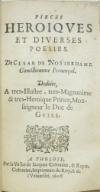 NOSTREDAME, CÉSAR DE.  Pieces Heroiques et Diverses Poesies.  1608  + LEntree de la Royne en sa Ville de Salon. 1602 [i. e., 20th ct.]