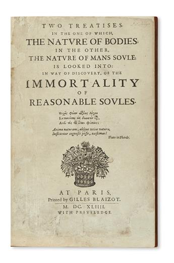 [DIGBY, KENELM, Sir.]  Two Treatises . . . in way of discovery of the immortality of reasonable soules.  1644