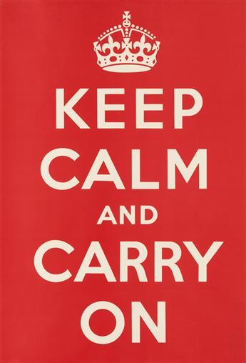 DESIGNER UNKNOWN. KEEP CALM AND CARRY ON. 1939. 29x20 inches, 75x50 cm.