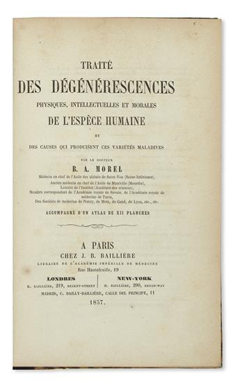 MOREL, BÉNÉDICT-AUGUSTIN. Traité des Dégénérescences Physiques, Intellectuels et Morales de l'Espèce Humaine. 2 vols. 1857