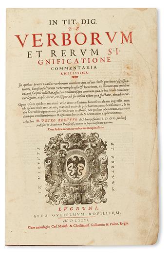 REBUFFI, PIERRE. In tit. dig. de verborum et rerum significatione commentaria amplissima.  1581