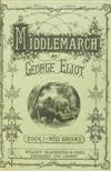 ELIOT, GEORGE (Pseud. of Mary Anne Evans Lewes). Middlemarch.