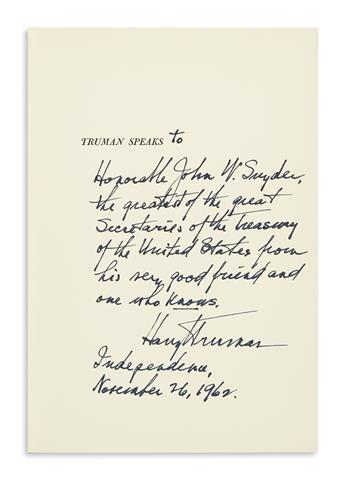TRUMAN, HARRY S. Truman Speaks. Signed and Inscribed, To / Honorable John W. Snyder, / the greatest of the great / Secretaries of the