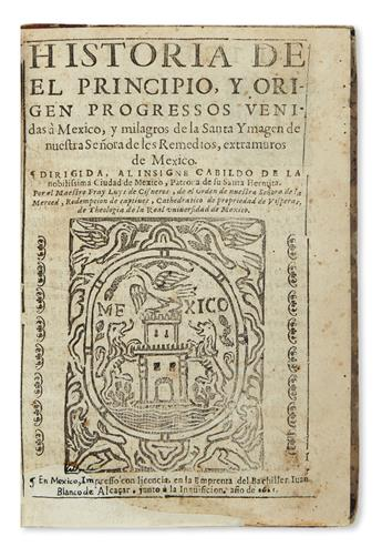 (MEXICAN IMPRINT--1621.) Cisneros, Luís de. Historia de el principio, y origen progressos venidas á Mexico y milagros de la santa ymage
