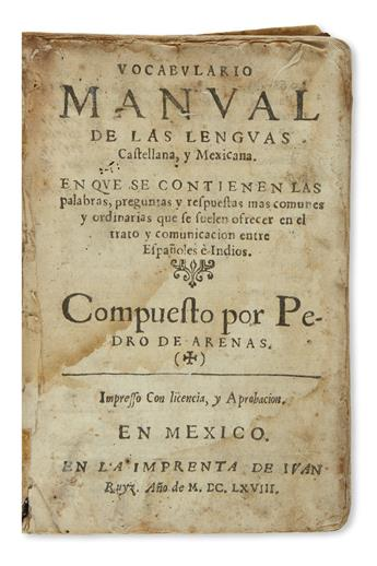 (MEXICAN IMPRINT--1668.) Arenas, Pedro de. Vocabulario manual de las lenguas castellana, y mexicana.