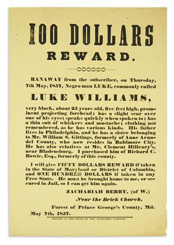 (SLAVERY AND ABOLITION.) Berry, Zachariah. 100 Dollars Reward: Ranaway . . . Negro Man Luke, Commonly Called Luke Williams.
