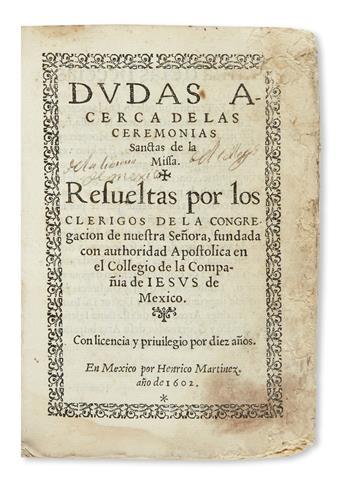 (MEXICAN IMPRINT--1602.) [Hernandez Aragon, Juan; et al.] Dudas acerca de las ceremonias Sanctas de la Missa.