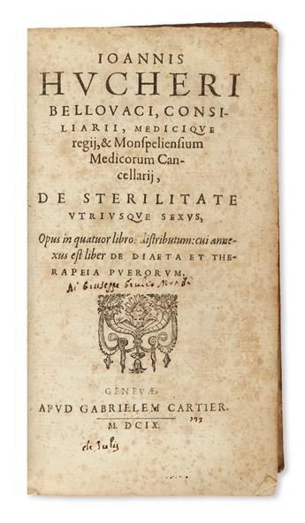 HUCHER, JEAN. De sterilitate utriusque sexus, opus . . . cui annexus est liber De diaeta et therapeia puerorum.  1609