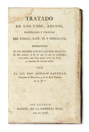 LAVEDÁN, ANTONIO. Tratado de los Usos, Abusos, Propiedades y Virtudes del Tabaco, Café, Té y Chocolate.  1796
