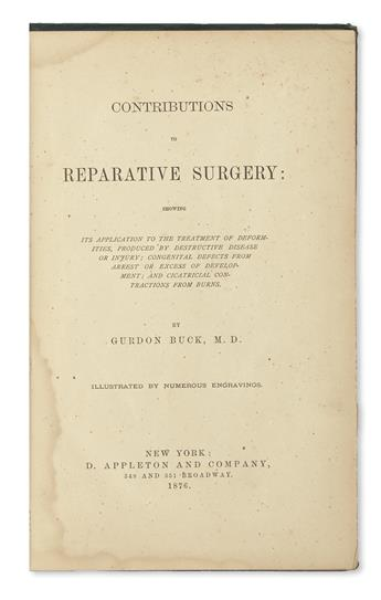 BUCK, GURDON. Contributions to Reparative Surgery.  1876