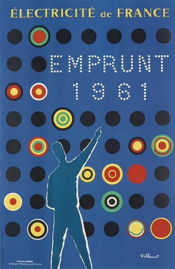 BERNARD VILLEMOT (1911-1989). EMPRUNT / ÉLECTRICITÉ DE FRANCE. 1961. 38x25 inches, 97x63 cm. Affiches Gaillard, Paris.
