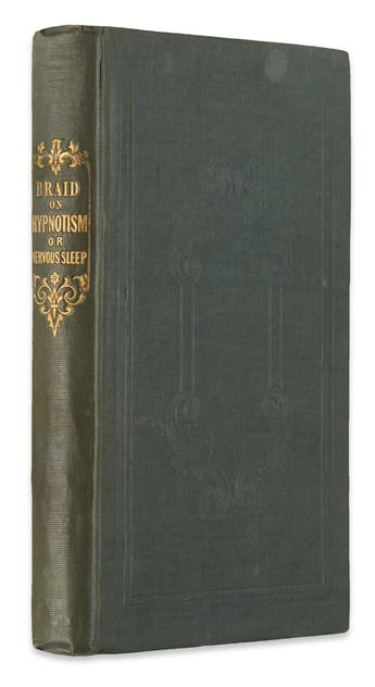 BRAID, JAMES. Neurypnology; or, The Rationale of Nervous Sleep, considered in Relation to Animal Magnetism.  1843