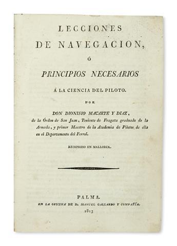 TRAVEL  MACARTE Y DIAS, DIONISIO. Lecciones de Navegación o Principios necesarios a la Ciencia del Piloto.  1813