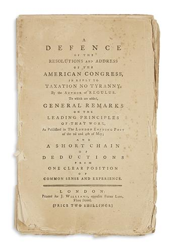 (AMERICAN REVOLUTION--1775.) A Defence of the Resolutions and Address of the American Congress, in Reply to Taxation no Tyranny.