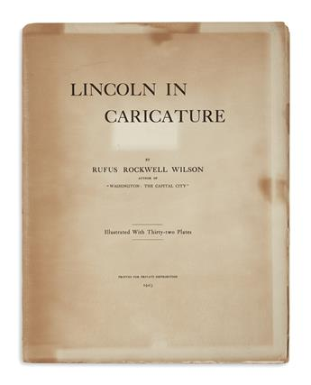 (BOOKS AND PAMPHLETS.) Wilson, Rufus Rockwell. Lincoln in Caricature.