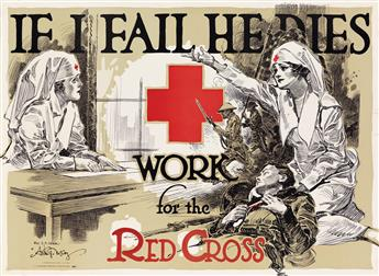 ARTHUR G. MCCOY (DATES UNKNOWN). IF I FAIL HE DIES / WORK FOR THE RED CROSS. 1918. 20x28 inches, 52x71 cm. J.J. LeTourneau Printing Co.