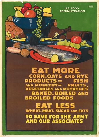 L.N. BRITTON (1858-1934). U.S. FOOD ADMINISTRATION / EAT MORE / EAT LESS. Group of 7 duplicate posters. 1917. Each 28x21 inches, 73x53