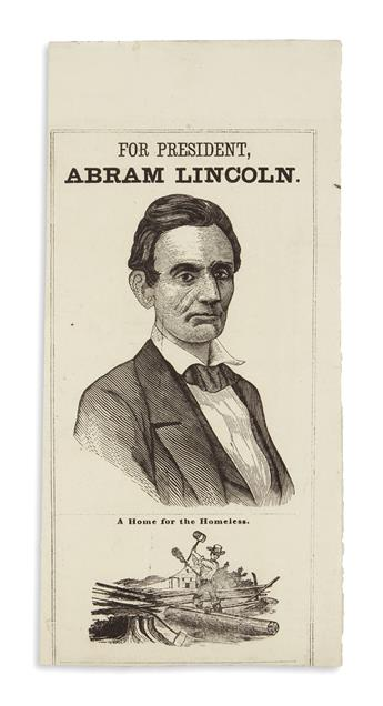 (PRINTS--1860 CAMPAIGN.) For President, Abraham Lincoln--A Home for the Homeless.