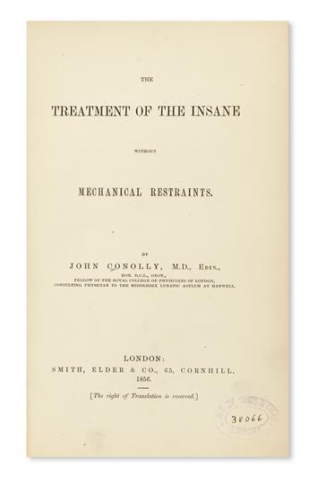 CONOLLY, JOHN. The Treatment of the Insane Without Mechanical Restraints.  1856