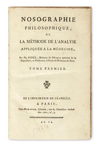 PINEL, PHILIPPE. Nosographie Philosophique; ou, La Méthode de l'Analyse appliquée à la Médecine.  2 vols. in one.  1797-78