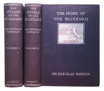MAWSON, DOUGLAS, Sir. The Home of the Blizzard; being, The Story of the Australasian Antarctic Expedition, 1911-1914.  2 vols.  1915