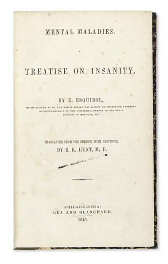 ESQUIROL, JEAN-ÉTIENNE-DOMINIQUE. Mental Maladies: A Treatise on Insanity.  1845