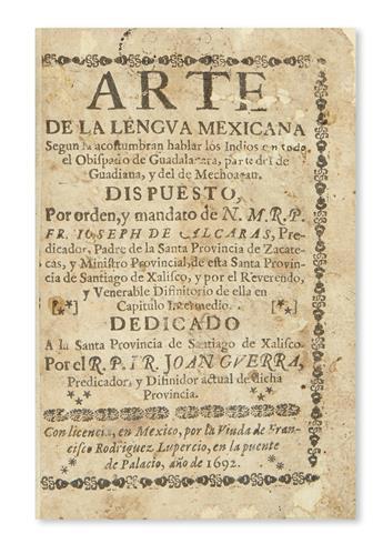 (MEXICAN IMPRINT--1692.) Guerra, Juan. Arte de la lengua mexicana segun la acostumbran hablar los Indios