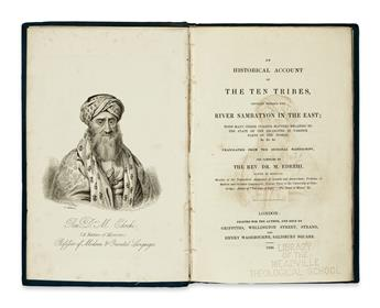 TRAVEL  EDREHI, MOSES BEN ISAAC. An Historical Account of the Ten Tribes, settled beyond the River Sambatyon in the East.  1836
