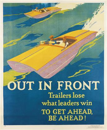 DESIGNER UNKNOWN. OUT IN FRONT / TRAILERS LOSE WHAT LEADERS WIN / TO GET AHEAD, BE AHEAD! 1929. 43x36 inches, 110x92 cm. Mather & Compa