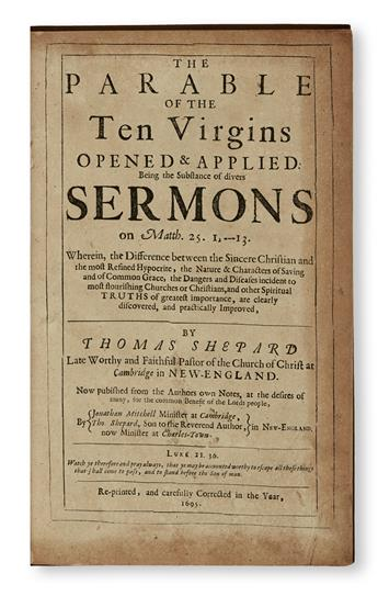 SHEPARD, THOMAS. The Parable of the Ten Virgins Opened & Applied: Being the Substance of divers Sermons on Matth. 25.1,---13.  1695
