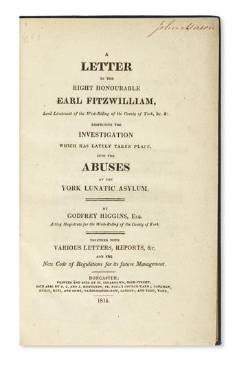 HIGGINS, GODFREY. A Letter . . . respecting the Investigation . . . into the Abuses at the York Lunatic Asylum.  1814