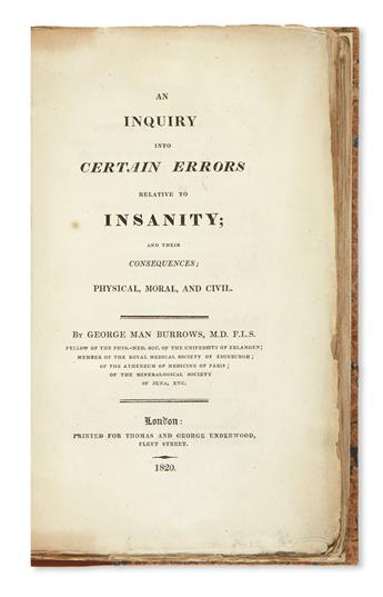 BURROWS, GEORGE MAN. An Inquiry into Certain Errors relative to Insanity; and their Consequences; Physical, Moral, and Civil.  1820