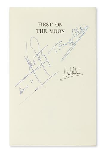 (ASTRONAUTS--APOLLO 11.) Armstrong, Collins, and Aldrin, Jr. First on the Moon. Signed by the authors, on half-title (Neil Armstg,