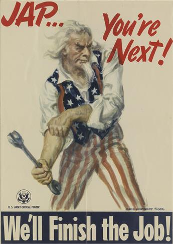 JAMES MONTGOMERY FLAGG (1870-1960). JAP . . . YOURE NEXT! / WELL FINISH THE JOB! 1945. 19x14 inches, 49x35 cm. Recruiting Publicity B