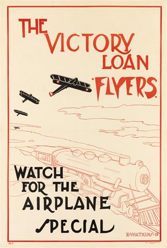 K. WATKINS (DATES UNKNOWN). THE VICTORY LOAN FLYERS / WATCH FOR THE AIRPLANE SPECIAL. 1919. 30x20 inches, 76x51 cm. Sackett & Wilhelms