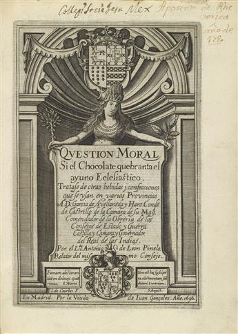 LEÓN PINELO, ANTONIO. Question Moral: Si el Chocolate quebranta el ayuno Eclesiástico.  1636