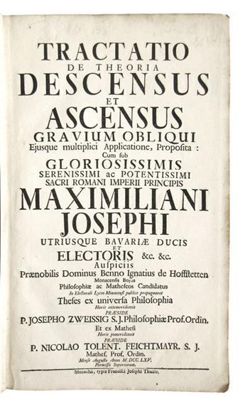 ZWEISSIG, JOSEPH, S.J., and FEICHTMAYR, NICOLAUS, S.J., praesides. Tractatio de theoria descensus et ascensus gravium obliqui.  1765
