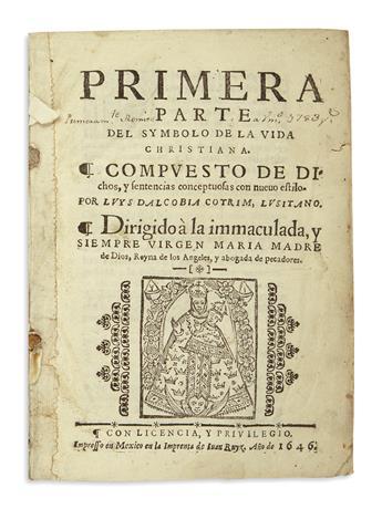 (MEXICAN IMPRINT--1646.) Dalcobia Cotrim, Luis. Primera parte del symbolo de la vida Christiana.