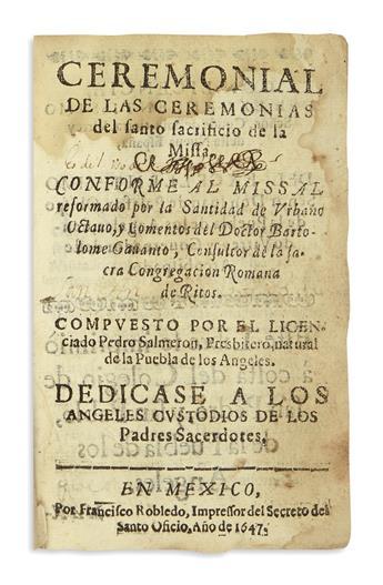 (MEXICAN IMPRINT--1647.) Salmerón, Pedro. Ceremonial de las ceremonias del santo sacrificio de la Missal.