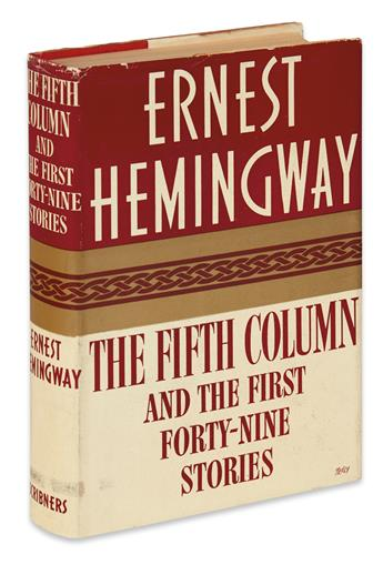 HEMINGWAY, ERNEST. The Fifth Column and the First Forty-Nine Stories.